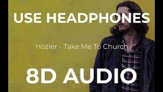 Download lagu Hozier - Take Me To Church (8D Audio)