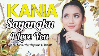 Kania - Sayangku I Love You new