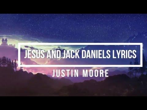 Jesus And Jack Daniels (Lyrics) - Justin Moore Mp3