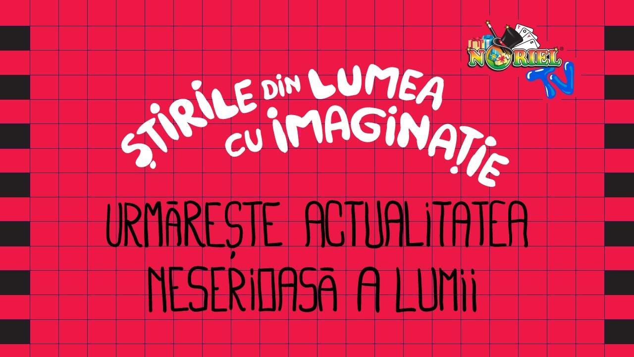 Stirile din Lumea cu Imaginatie – 2020, ultima saptamana din iunie   Noriel