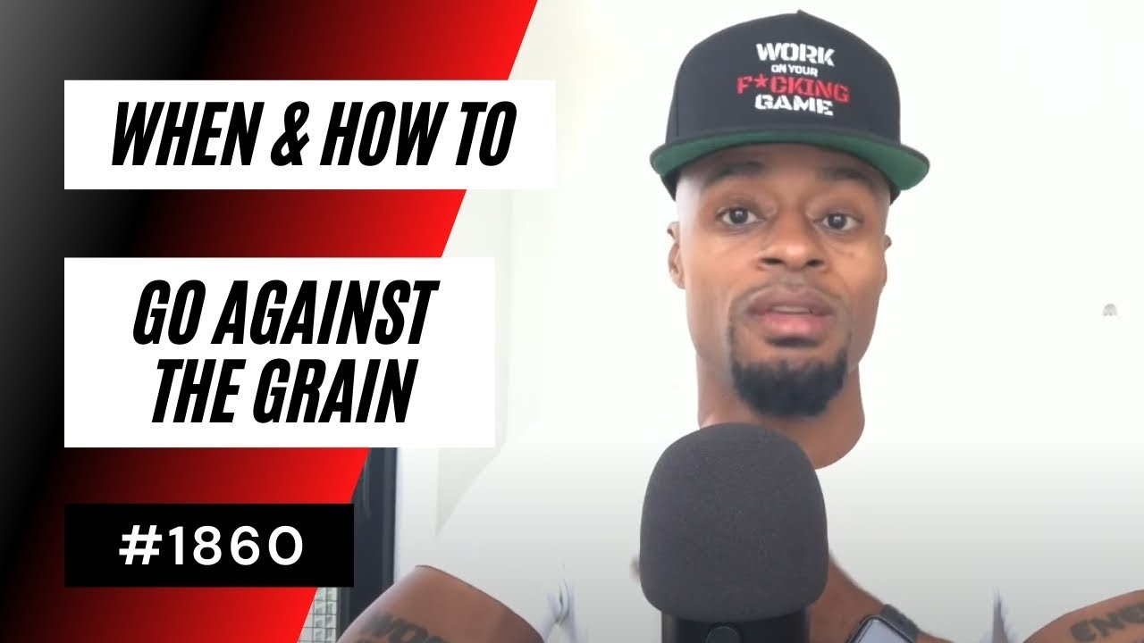 When & How To Go Against The Grain [#1860] | Dre Baldwin