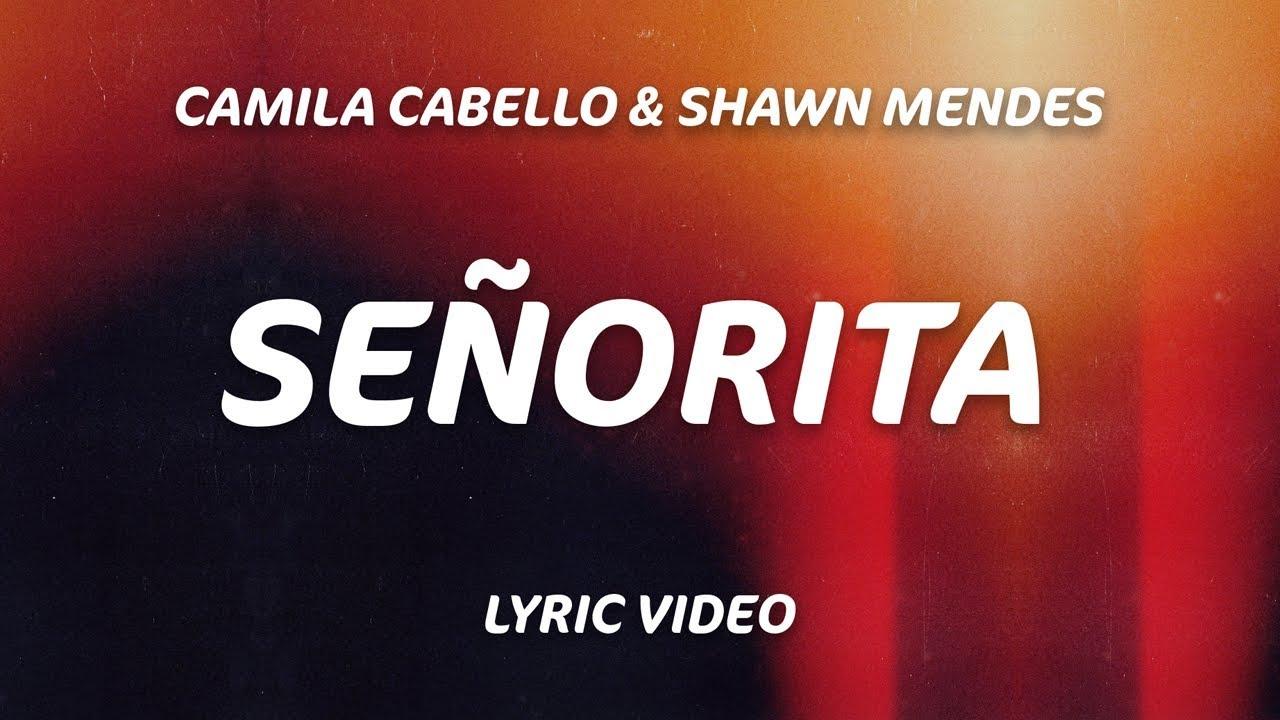 Señorita Lyrics Shawn Mendes Camila Cabello