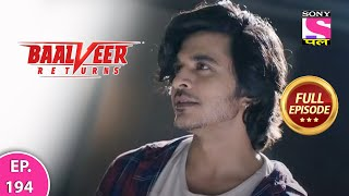Baalveer Returns   Full Episode   Episode 194   7th April, 2021