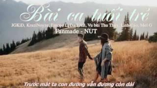 Bài Ca Tuổi Trẻ - JGKiD, Emcee L, KraziNoyze, Linh Cáo [MV Full HD -Lyrics]