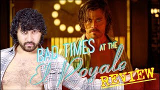 Bad Times At The El Royale - MOVIE REVIEW!!!