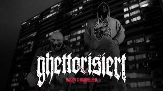 MASSIV & MANUELLSEN - GHETTORISIERT (OFFICIAL GHETTO VIDEO)