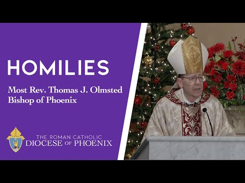 Bishop Olmsted's Homily for Dec. 24, 2019 - Christmas Eve Midnight Mass