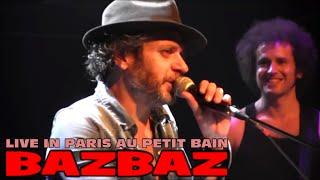 BAZBAZ LIVE IN PARIS AU PETIT BAIN LINTEGRALE LE 30 JANVIER 2015 YouTube Videos