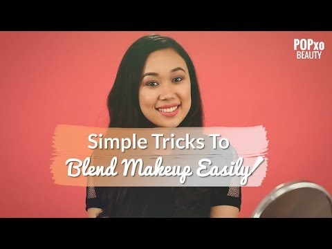 Tricks To Blend Your Makeup Easily - POPxo