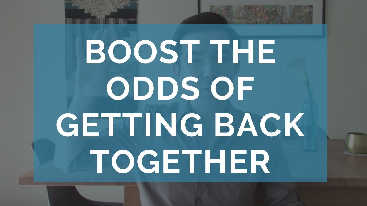 Increase the Chances of Getting Back Together (The Determining Factor of  Getting Your Ex Back)