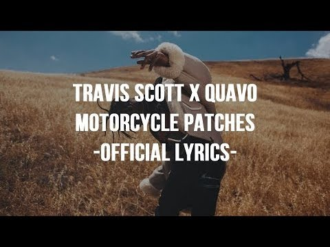 Travis Scott & Quavo - Motorcycle Patches (Official Lyrics)