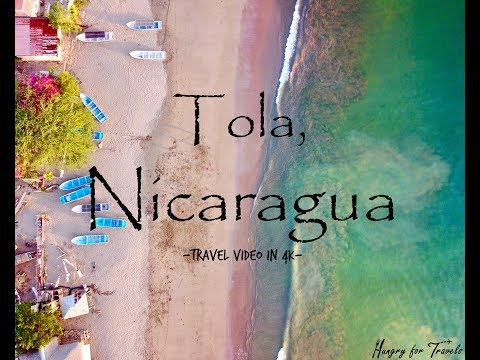 TOLA, NICARAGUA travel video in 4K by HungryforTravels.com