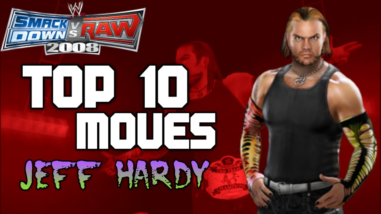 Uncategorized Jeff Hardy Game top 10 moves of jeff hardy wwe smackdown vs raw 2008 youtube 2008