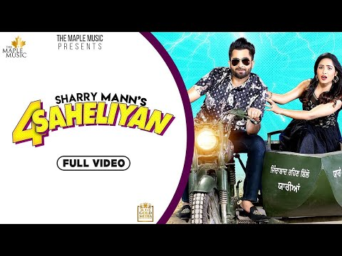 4 Saheliyan Official Video Sharry Mann  Baljit  Latest Punjabi Songs 2020  The Maple Music