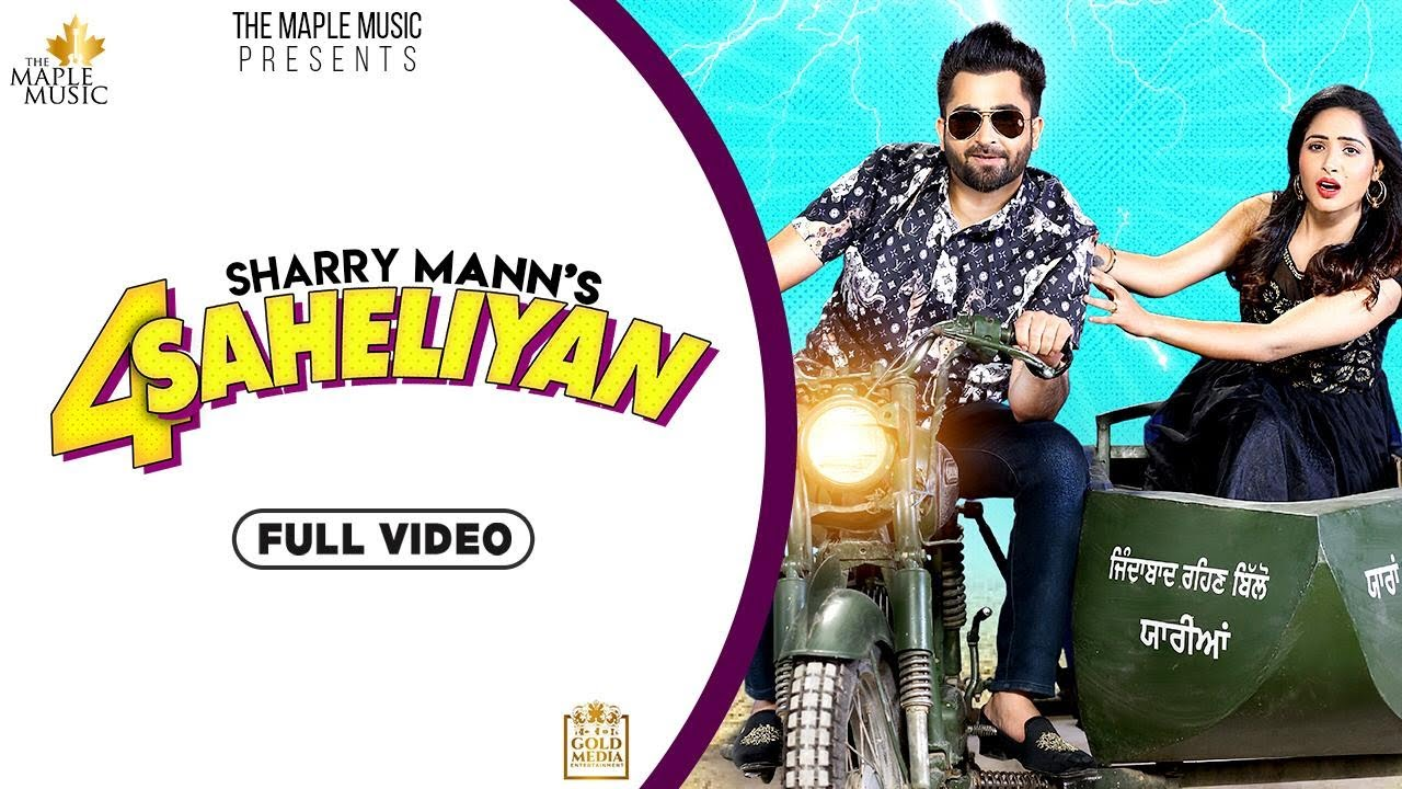 4 Saheliyan (Official Video) Sharry Mann | Baljit | Latest Punjabi Songs 2020 | The Maple Music