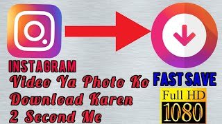 How To Download Instagram Video's and Photo's Full HD IN 2 Second|| By Technical Villain