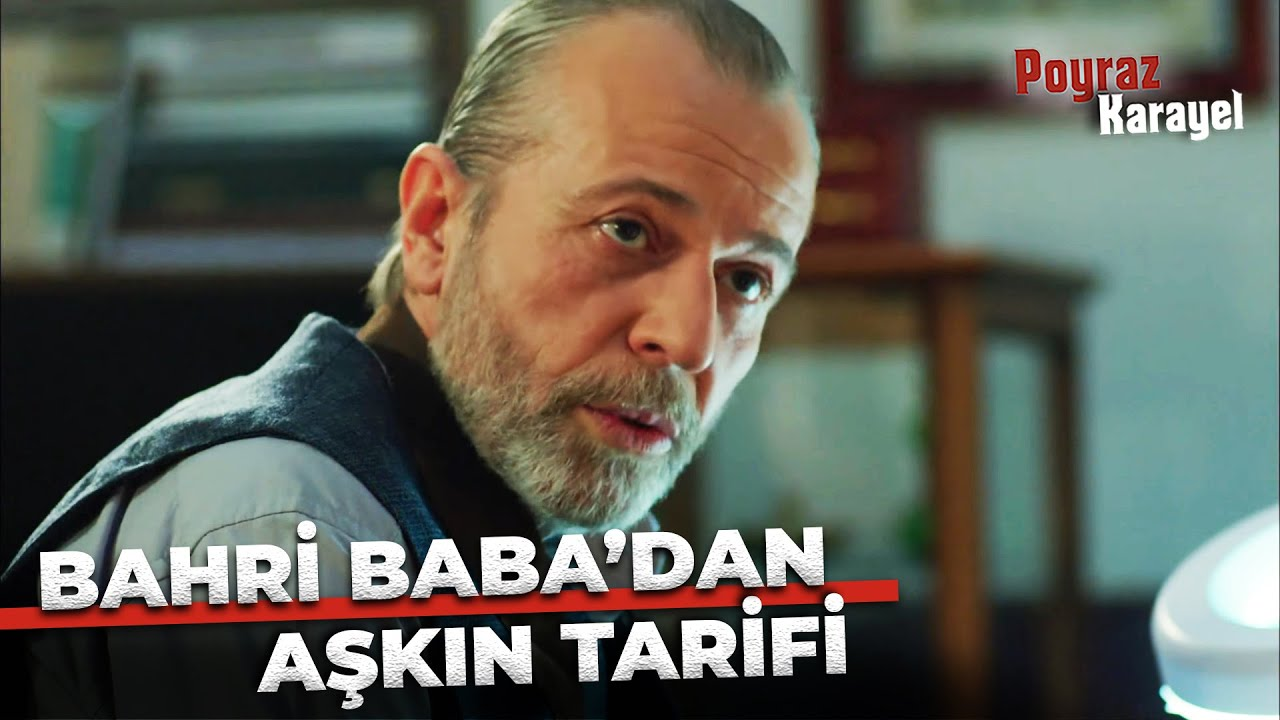Bahri Baba'dan, Aşkın Tarifi - Poyraz Karayel 10. Bölüm