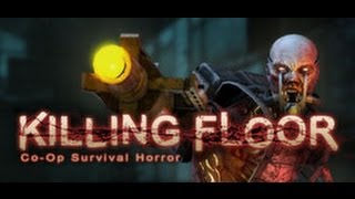 Killing Floor Gameplay (PC/HD)