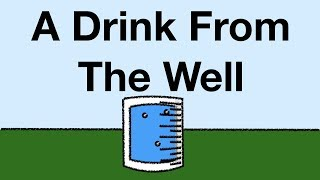 A Drink From The Well