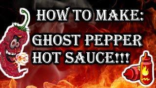 How to Make &quotGhost Pepper&quot Hot Sauce! CRAZY HEAT!!!  LucasGrowsBest