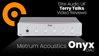 Terry Talks: the Metrum Acoustics Onyx DAC review…