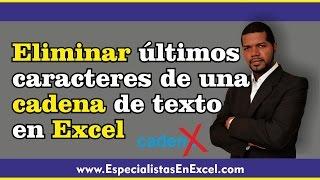 Eliminar últimos caracteres de una cadena de texto en Excel