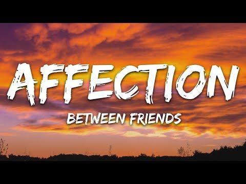 BETWEEN FRIENDS - Affection (Lyrics)