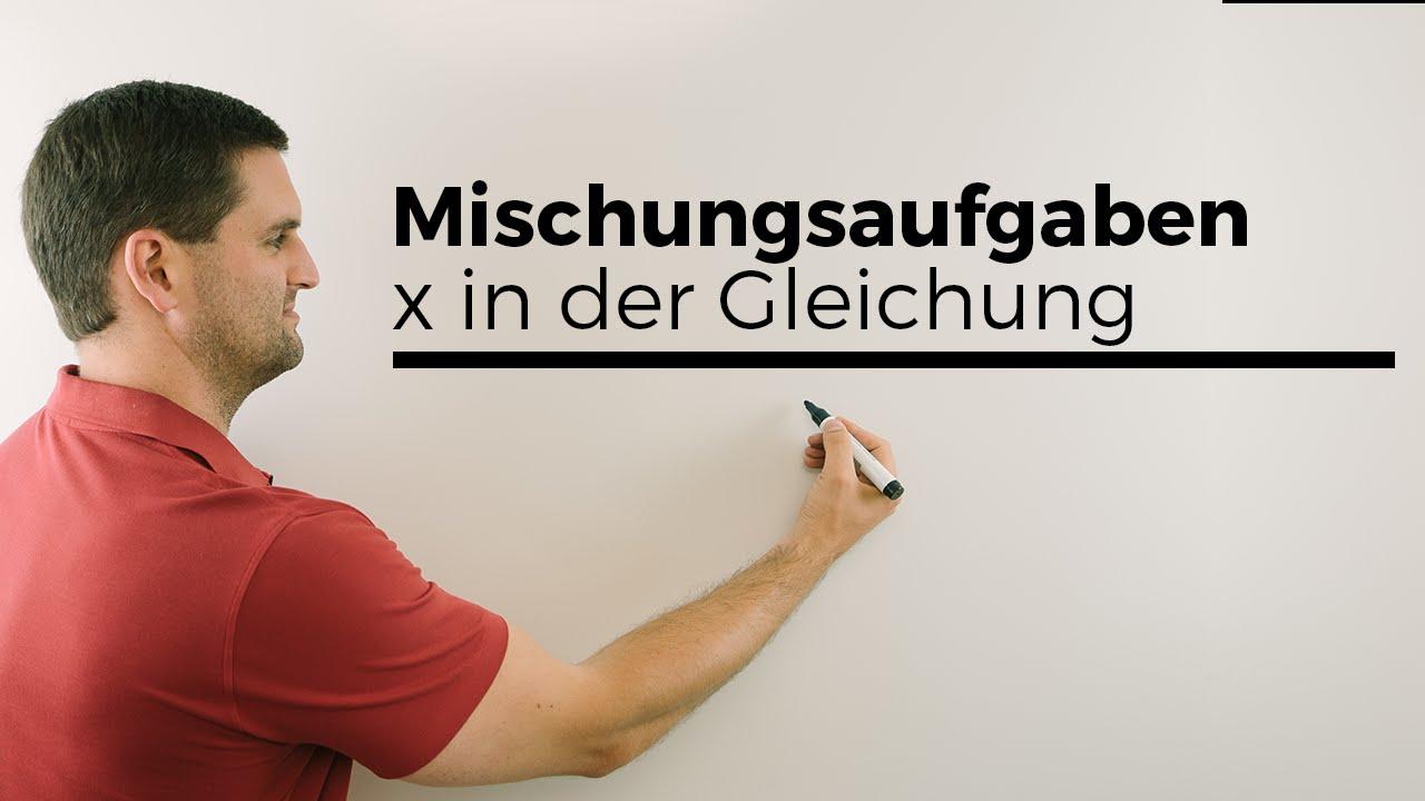 Mischungsaufgaben mit x in der Gleichung | Mathe by Daniel Jung ...