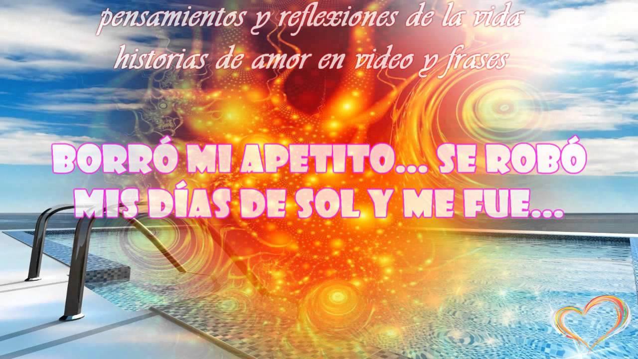 Perdoname Tu Ami Mi Amor Reflexiones De Amor Para Llorar Videos