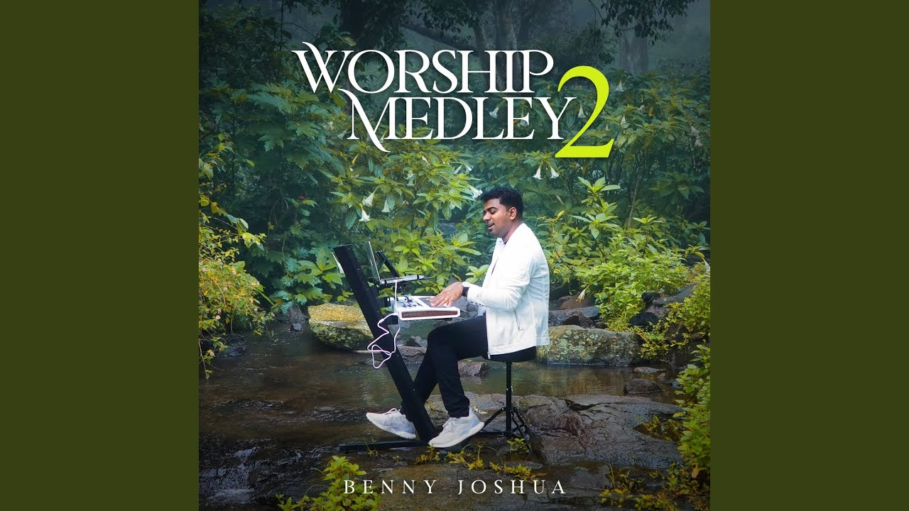Benny Joshua Worship Medley 2