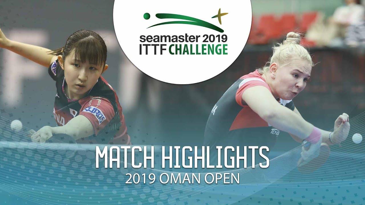 Hina Hayata vs Yana Noskova | 2019 ITTF Challenge Oman ...
