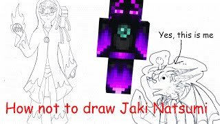 How not to draw Jaki Natsumi