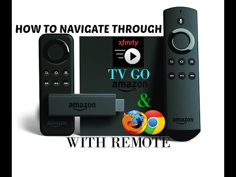 HOW TO NAVIGATE XFINITY TV GO APP WITH FIRE TV REMOTE