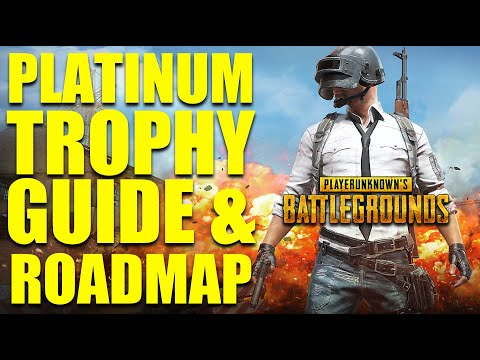 Where Are We Droppin' Boys? - PubG Trophy Guide And Platinum Roadmap