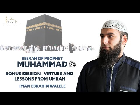 Session 08 | Virtues of & Lessons from Umrah | Imam Ebrahim Walele