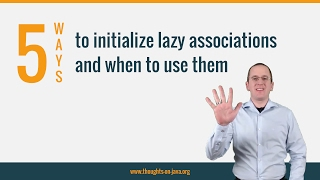 5 ways to initialize lazy associations and when to use them