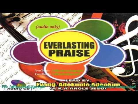 Download Everlasting Praise - Evang Adekunle Adeokun  [Official Yoruba Gospel]