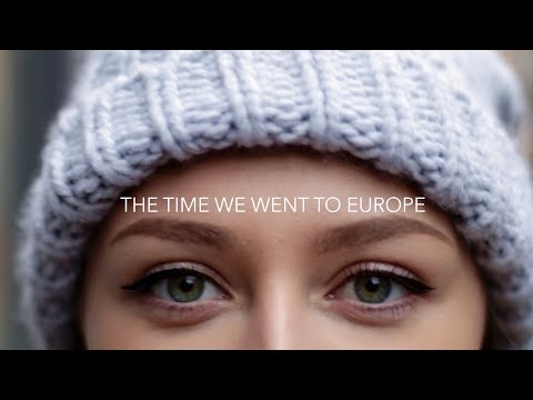 THE TIME WE WENT TO EUROPE