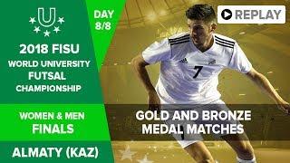 🔴  FUTSAL - 2018 FISU World University Championship -  Gold and Bronze Medal Matches