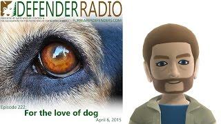 Defender Radio Episode 222: For The Love Of Dog