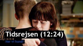 Tidsrejsen (12:24) - Har vi hund? - Trailer