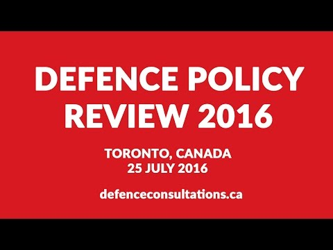 Defence Policy Review Town Hall, Toronto, Canada, 25 July 2016