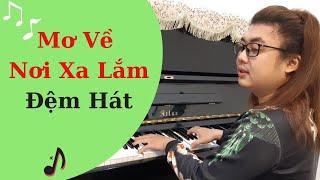 mơ về nơi xa lắm , hướng dẫn đệm hát piano nâng cao , intro, hòa thanh chi tiết