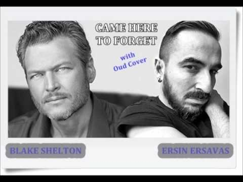 Blake Shelton - Came Here To Forget & Oud (Orient) Cover (by Ersin Ersavas)
