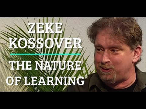 #97 Zeke Kossover - The Nature of Learning