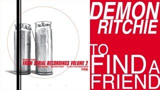 Demon Ritchie - To Find a Friend (Original Mix HQ)