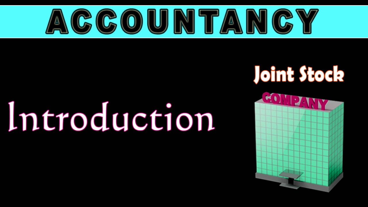 Joint stock company - Introduction To Joint Stock Company Accounting Letstute Accountancy