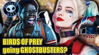 BIRDS OF PREY might go full GHOSTBUSTERS (not good)