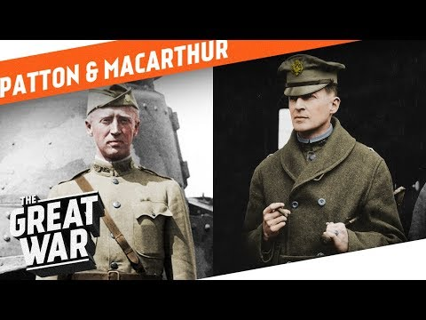 George Patton & Douglas MacArthur In World War 1 I WHO DID WHAT IN WW1?