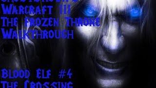 Warcraft The Frozen Throne - Blood Elf #4 Secret Mission - The Crossing - Walkthrough!
